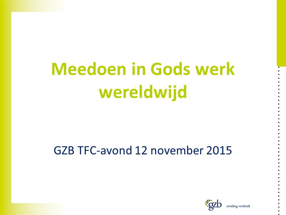 Meedoen in Gods werk wereldwijd GZB TFC-avond 12 november 2015