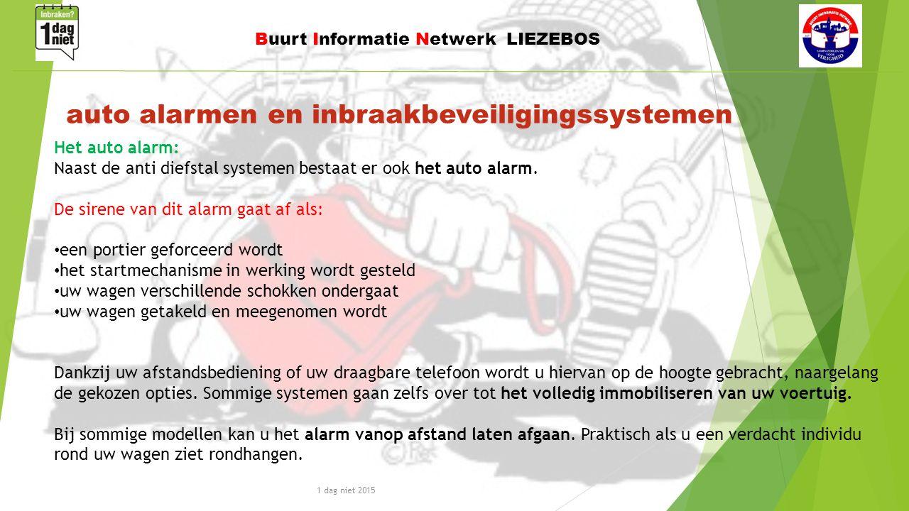 1 dag niet 2015 Buurt Informatie Netwerk LIEZEBOS auto alarmen en inbraakbeveiligingssystemen Het auto alarm: Naast de anti diefstal systemen bestaat er ook het auto alarm.