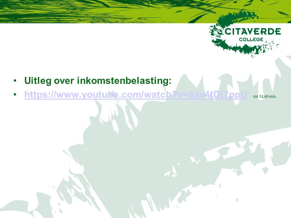 Uitleg over inkomstenbelasting: https://www.youtube.com/watch?v=8av4tDj7ppU tot 12,40 min.https://www.youtube.com/watch?v=8av4tDj7ppU