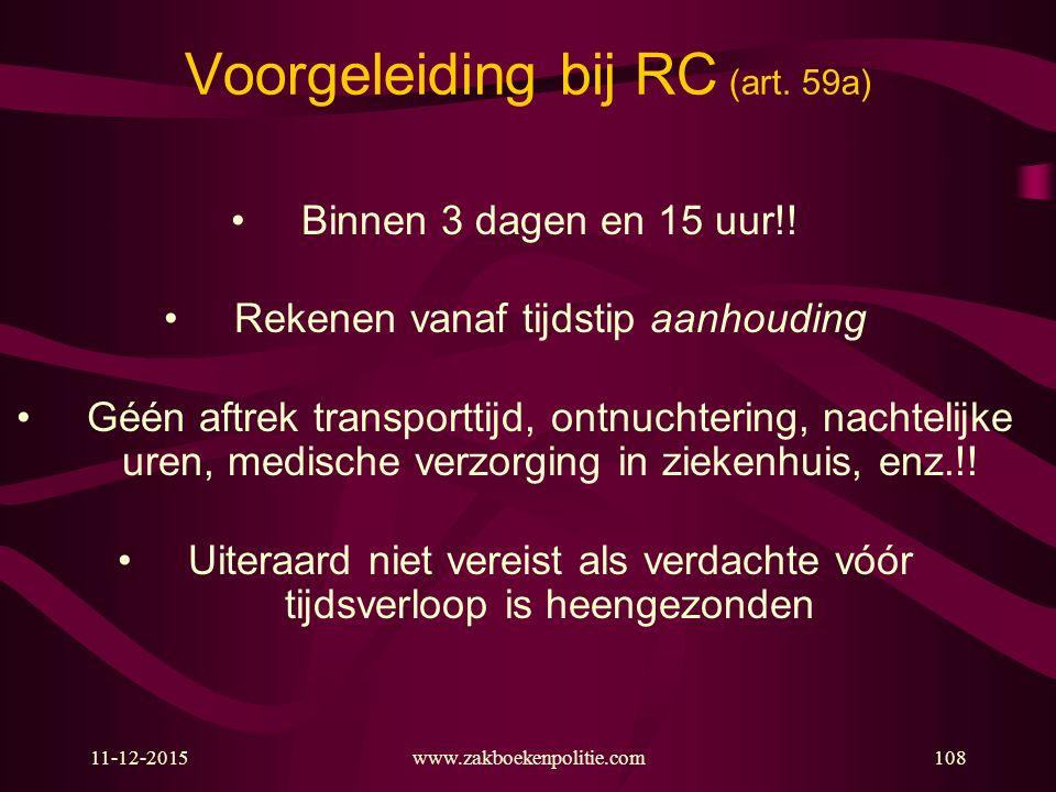 11-12-2015www.zakboekenpolitie.com108 Voorgeleiding bij RC (art.