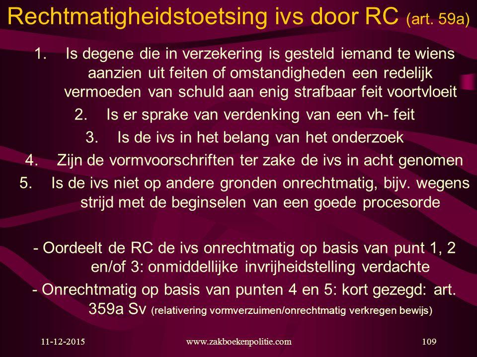 11-12-2015www.zakboekenpolitie.com109 Rechtmatigheidstoetsing ivs door RC (art.