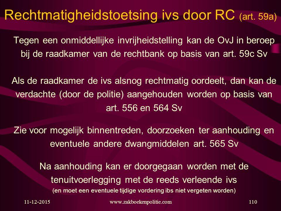 11-12-2015www.zakboekenpolitie.com110 Rechtmatigheidstoetsing ivs door RC (art.