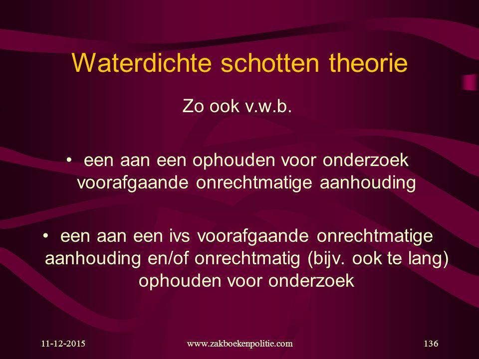 11-12-2015www.zakboekenpolitie.com136 Waterdichte schotten theorie Zo ook v.w.b.