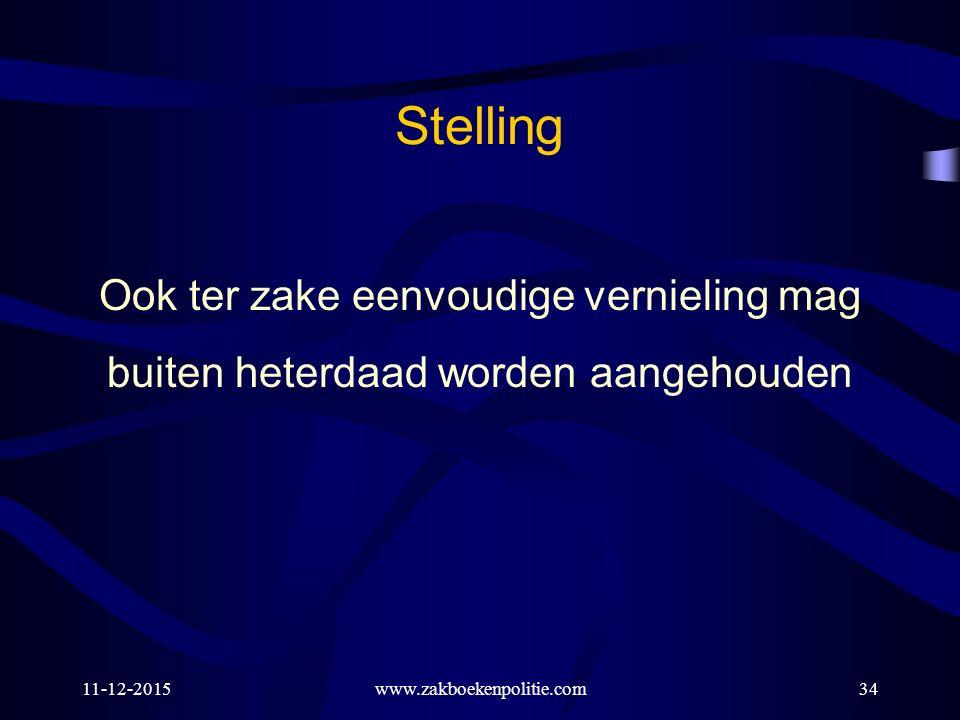 11-12-2015www.zakboekenpolitie.com34 Ook ter zake eenvoudige vernieling mag buiten heterdaad worden aangehouden Stelling