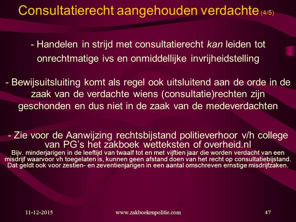 Consultatierecht aangehouden verdachte (4/5) - Handelen in strijd met consultatierecht kan leiden tot onrechtmatige ivs en onmiddellijke invrijheidste