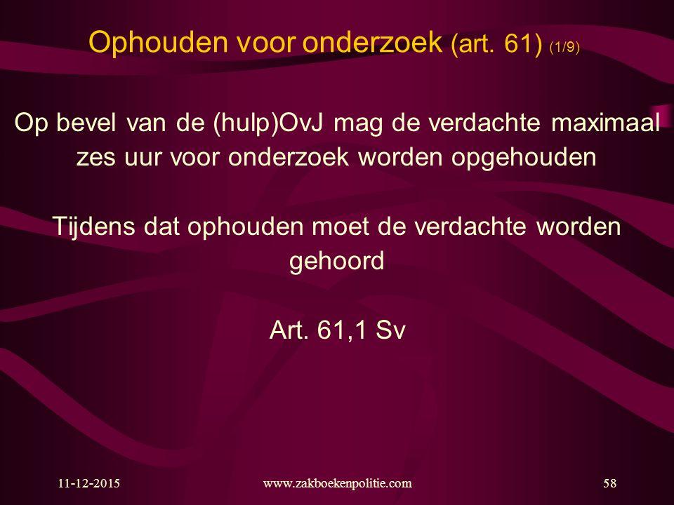 11-12-2015www.zakboekenpolitie.com58 Ophouden voor onderzoek (art.