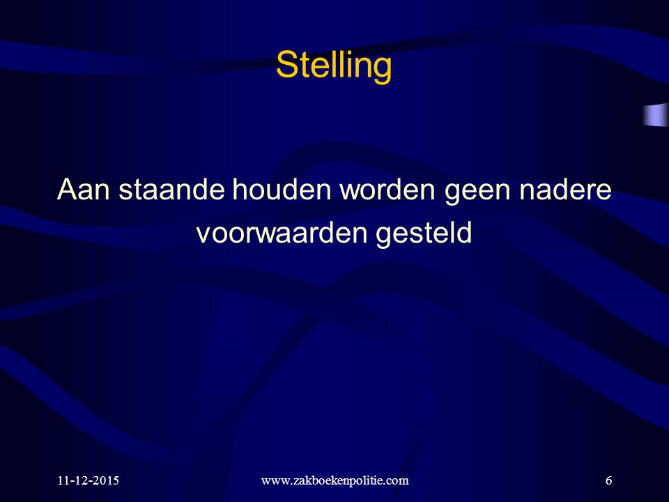 11-12-2015www.zakboekenpolitie.com7 Staande houden (art.