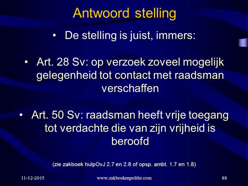 11-12-2015www.zakboekenpolitie.com88 De stelling is juist, immers: Art.