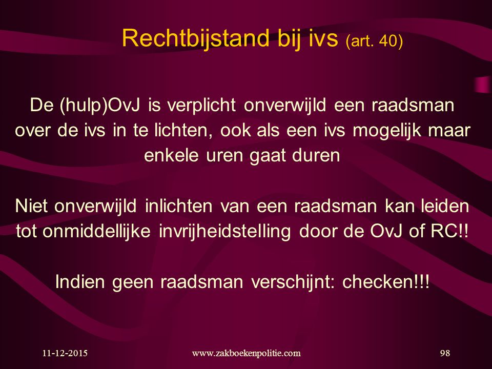 11-12-2015www.zakboekenpolitie.com98 Rechtbijstand bij ivs (art.