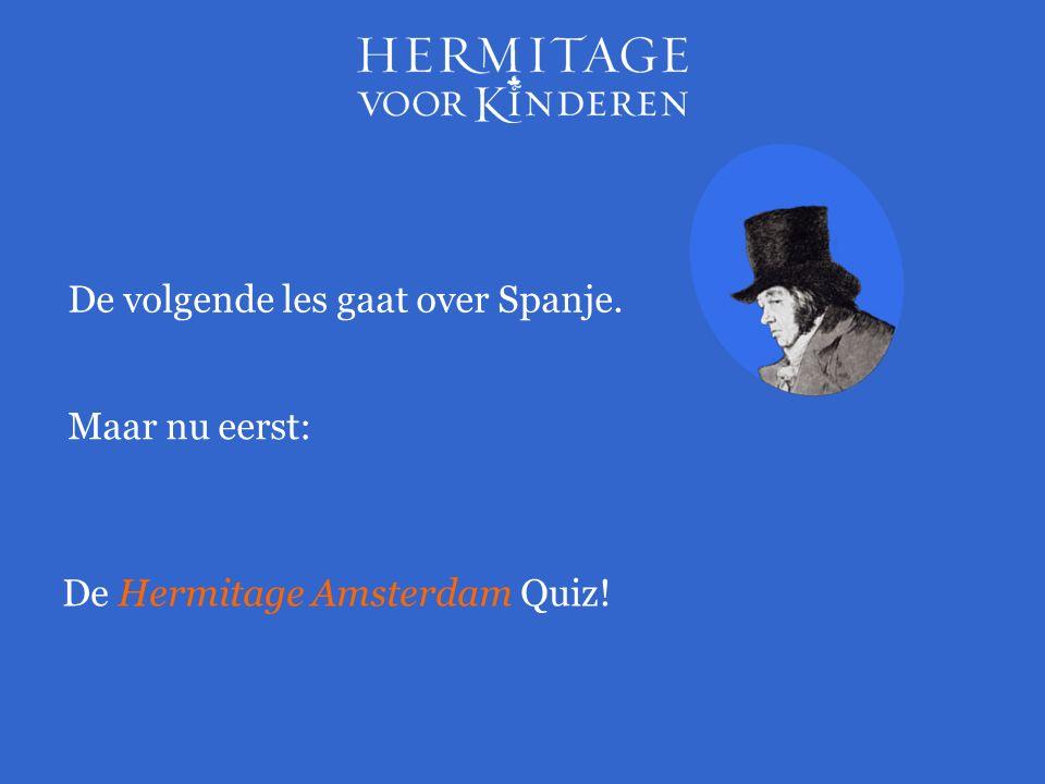 Maar nu eerst: De Hermitage Amsterdam Quiz! De volgende les gaat over Spanje.