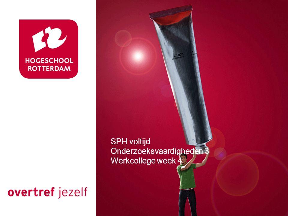 SPH voltijd Onderzoeksvaardigheden 3 Werkcollege week 4