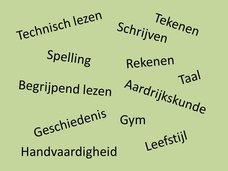 Technisch lezen Rekenen Spelling Begrijpend lezen Schrijven Leefstijl Geschiedenis Aardrijkskunde Tekenen Handvaardigheid Gym Taal