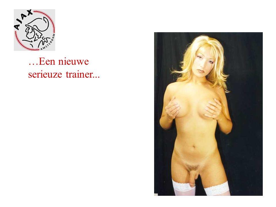 …Een nieuwe serieuze trainer...