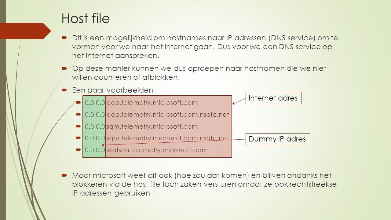 Host file  Dit is een mogelijkheid om hostnames naar IP adressen (DNS service) om te vormen voor we naar het internet gaan.