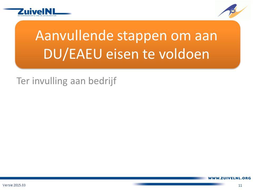 Aanvullende stappen om aan DU/EAEU eisen te voldoen Ter invulling aan bedrijf Versie 2015.03 11