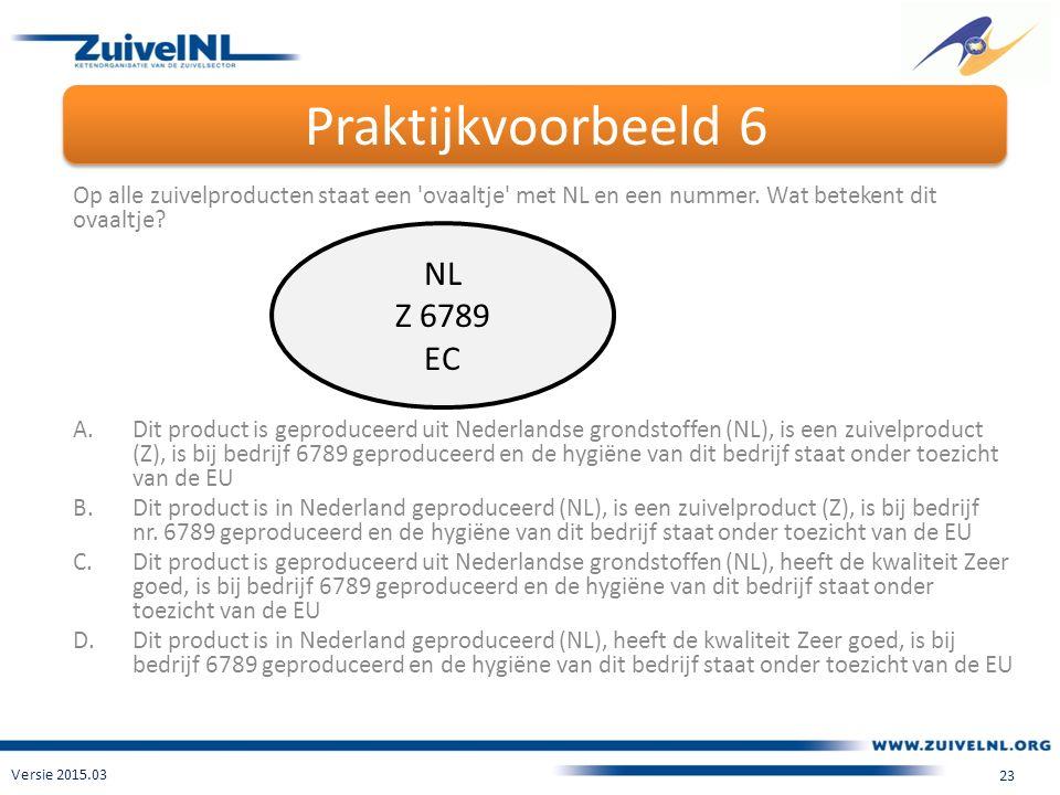 Praktijkvoorbeeld 6 Versie 2015.03 23 Op alle zuivelproducten staat een ovaaltje met NL en een nummer.