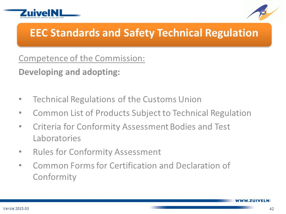 EEC Standards and Safety Technical Regulation Versie 2015.03 42 Competence of the Commission: Developing and adopting: Technical Regulations of the Cu