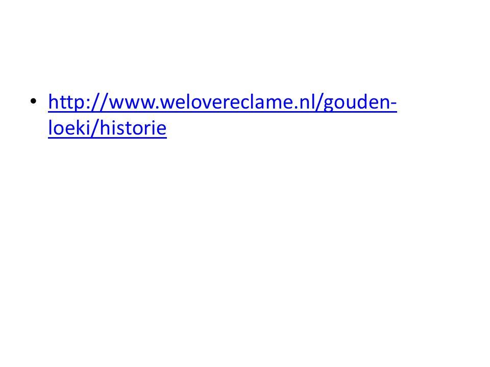 http://www.welovereclame.nl/gouden- loeki/historie http://www.welovereclame.nl/gouden- loeki/historie