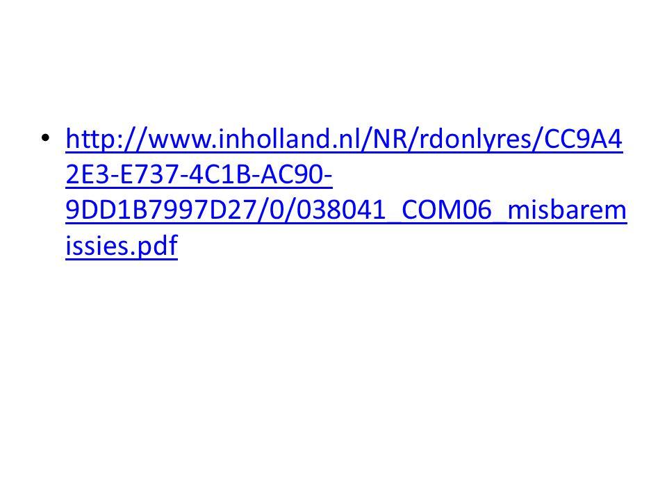 http://www.inholland.nl/NR/rdonlyres/CC9A4 2E3-E737-4C1B-AC90- 9DD1B7997D27/0/038041_COM06_misbarem issies.pdf http://www.inholland.nl/NR/rdonlyres/CC