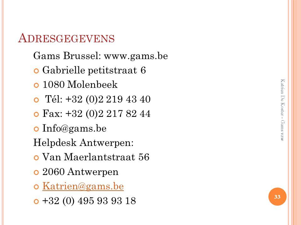 A DRESGEGEVENS Gams Brussel: www.gams.be Gabrielle petitstraat 6 1080 Molenbeek Tél: +32 (0)2 219 43 40 Fax: +32 (0)2 217 82 44 Info@gams.be Helpdesk
