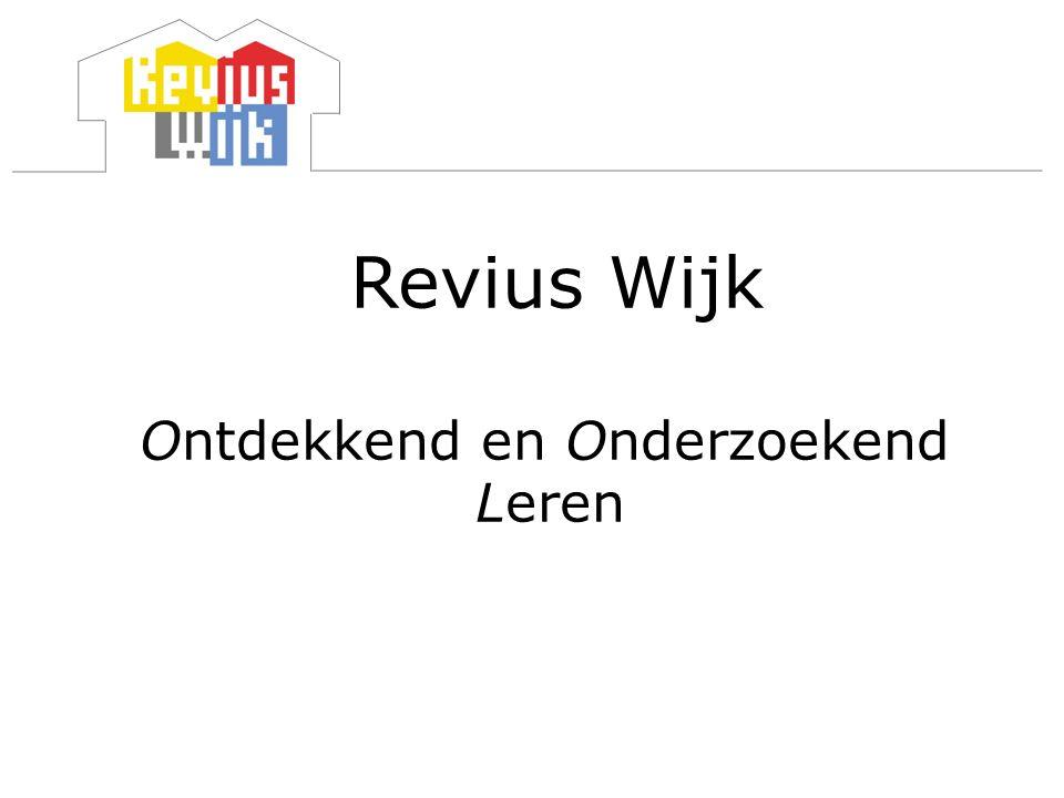 Revius Wijk Ontdekkend en Onderzoekend Leren