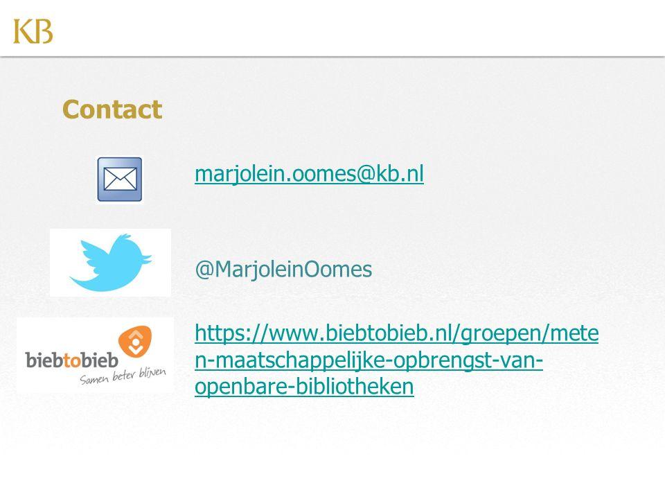 Contact marjolein.oomes@kb.nl @MarjoleinOomes https://www.biebtobieb.nl/groepen/mete n-maatschappelijke-opbrengst-van- openbare-bibliotheken
