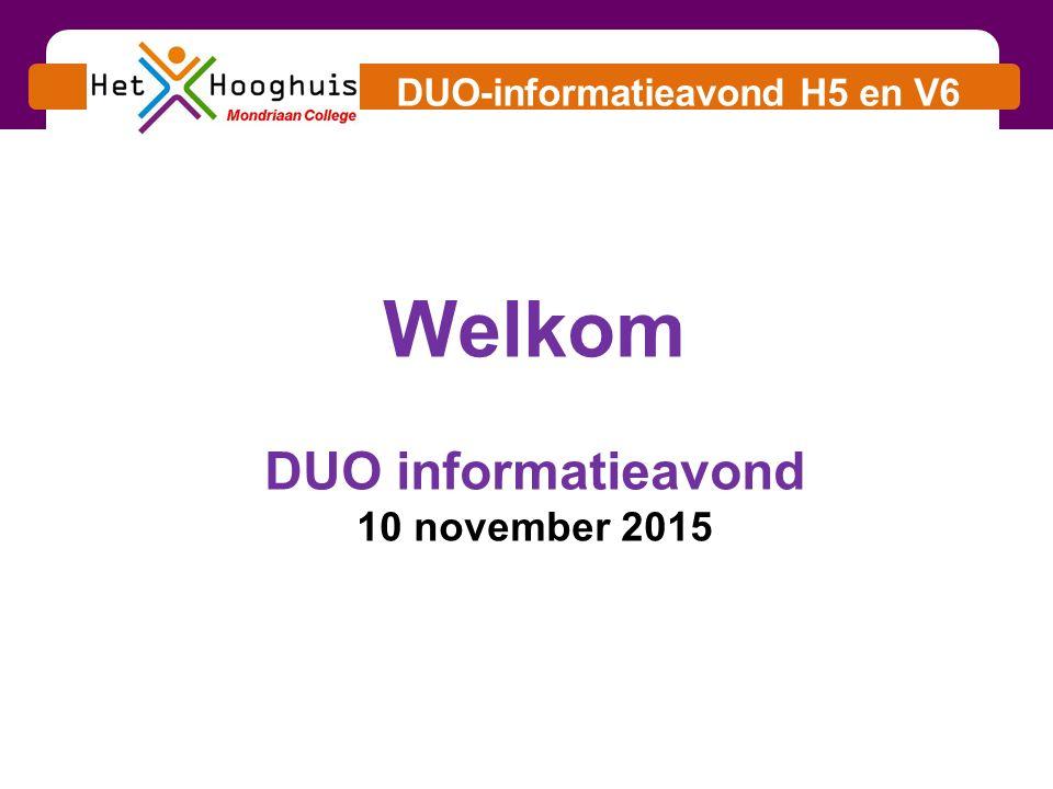 DUO-informatieavond H5 en V6 Welkom DUO informatieavond 10 november 2015