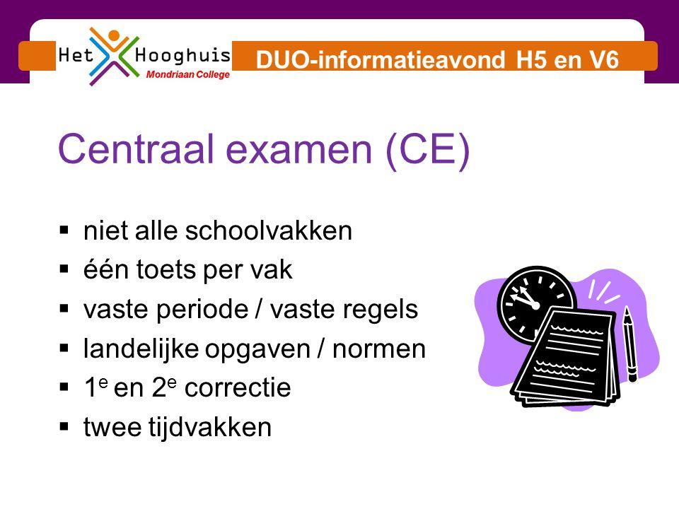 DUO-informatieavond H5 en V6 1) Schoolexamen cijfer Totaal : 2 = eindcijfer Eindcijfer per vak + 2) Centraal examen cijfer