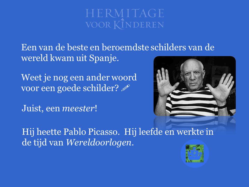Een van de beste en beroemdste schilders van de wereld kwam uit Spanje. Hij heette Pablo Picasso. Hij leefde en werkte in de tijd van Wereldoorlogen.