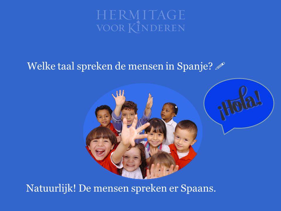 Natuurlijk! De mensen spreken er Spaans. Welke taal spreken de mensen in Spanje? 