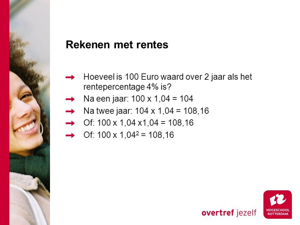 Netto contante waarde methode Geld en tijd. Rente!!! Inflatie!!! Risico r = rente in decimaal getal (b.v. 0,04) Hoeveel is 100 Euro waard over 1 jaar
