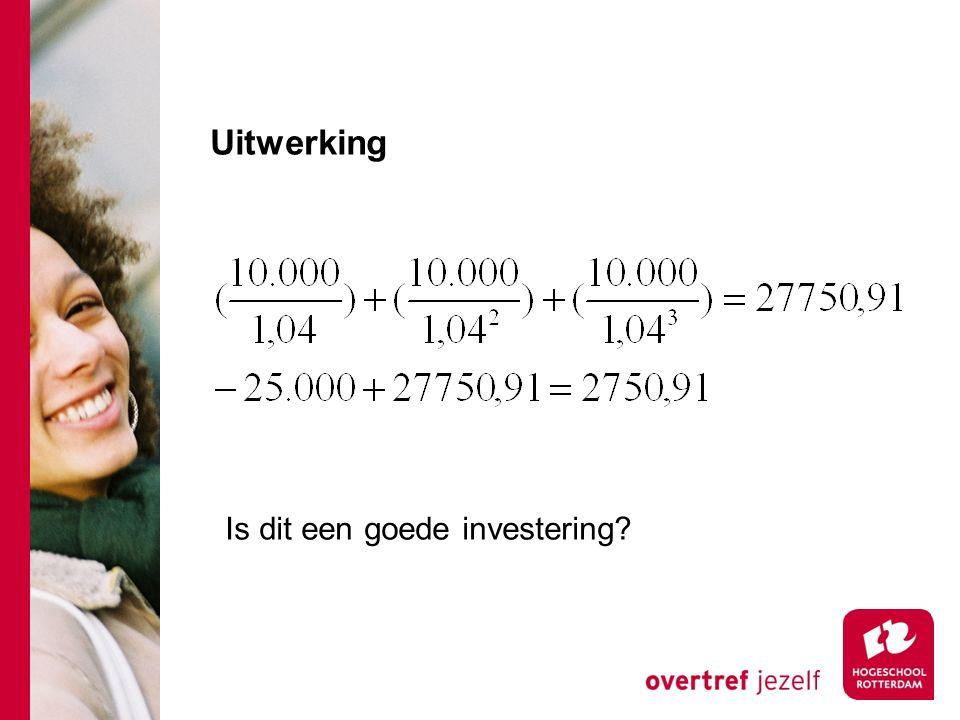 Netto contante waarde Iemand doet jou een investeringsvoorstel. Hij vraagt je 25.000 euro te storten in een investeringsfonds en belooft je het volgen