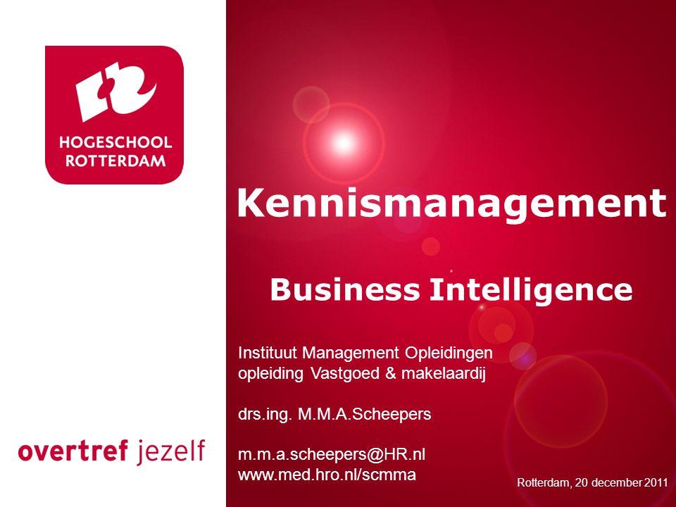 Presentatie titel Rotterdam, 00 januari 2007 Kennismanagement Business Intelligence Rotterdam, 20 december 2011 Instituut Management Opleidingen oplei