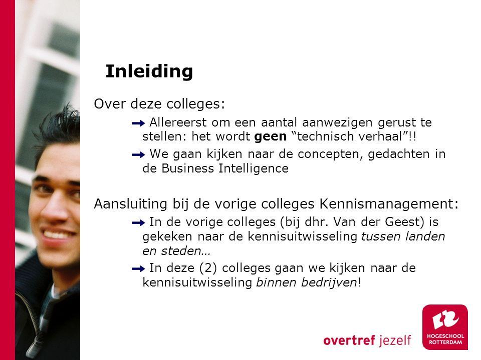 Literatuur: Business Intelligence 2de herziene druk Pieter den Hamer ISBN 9789012581387 http://www.academicservice.nl/site/ict/details.html?prod=20070239