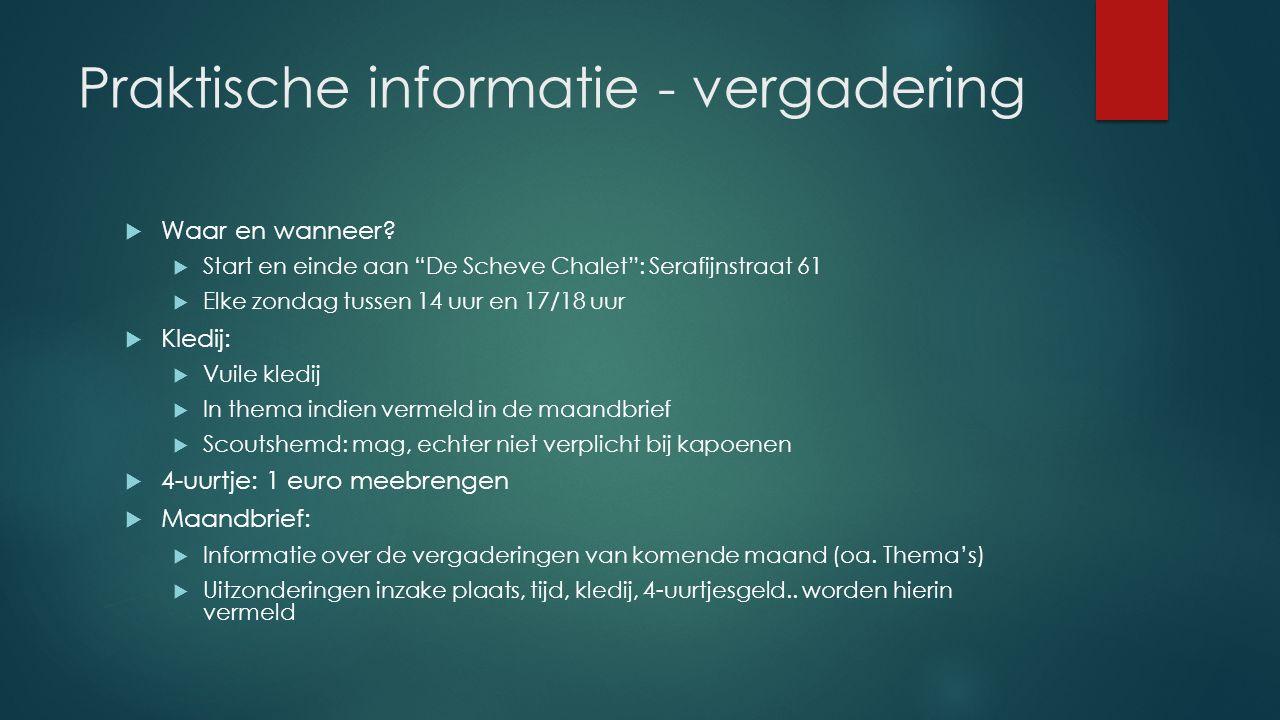 Praktische informatie - vergadering  Waar en wanneer.