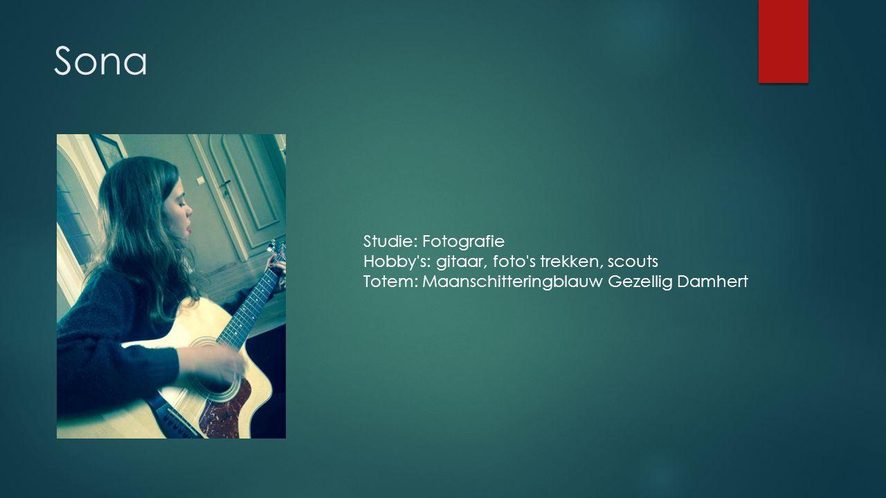 Sona Studie: Fotografie Hobby s: gitaar, foto s trekken, scouts Totem: Maanschitteringblauw Gezellig Damhert
