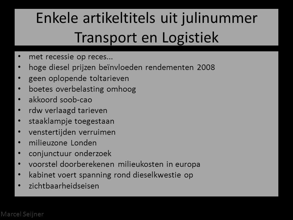 Enkele artikeltitels uit julinummer Transport en Logistiek met recessie op reces...