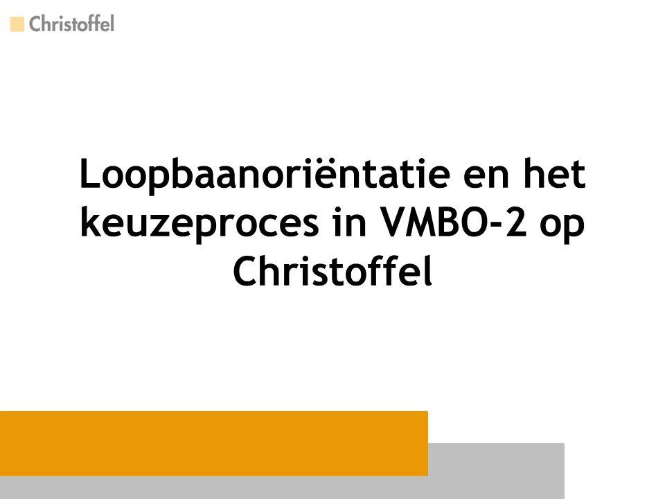 Loopbaanoriëntatie en het keuzeproces in VMBO-2 op Christoffel