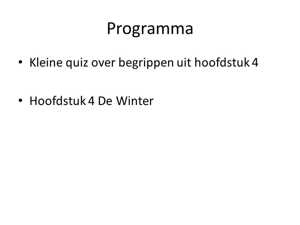 Programma Kleine quiz over begrippen uit hoofdstuk 4 Hoofdstuk 4 De Winter