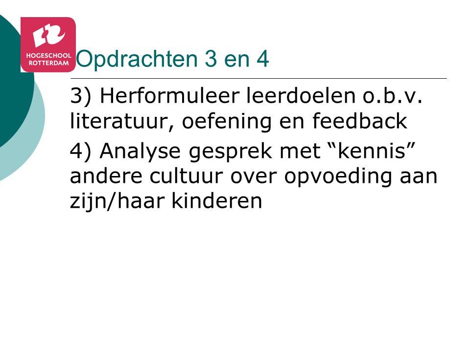 Opdrachten 3 en 4 3) Herformuleer leerdoelen o.b.v.
