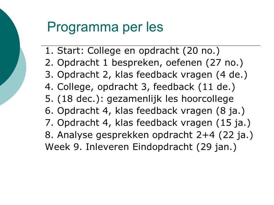 Programma per les 1.Start: College en opdracht (20 no.) 2.