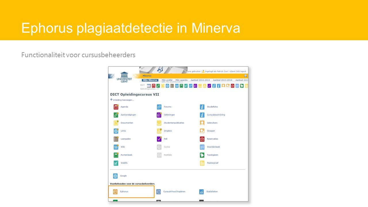 Ephorus plagiaatdetectie in Minerva Functionaliteit voor cursusbeheerders