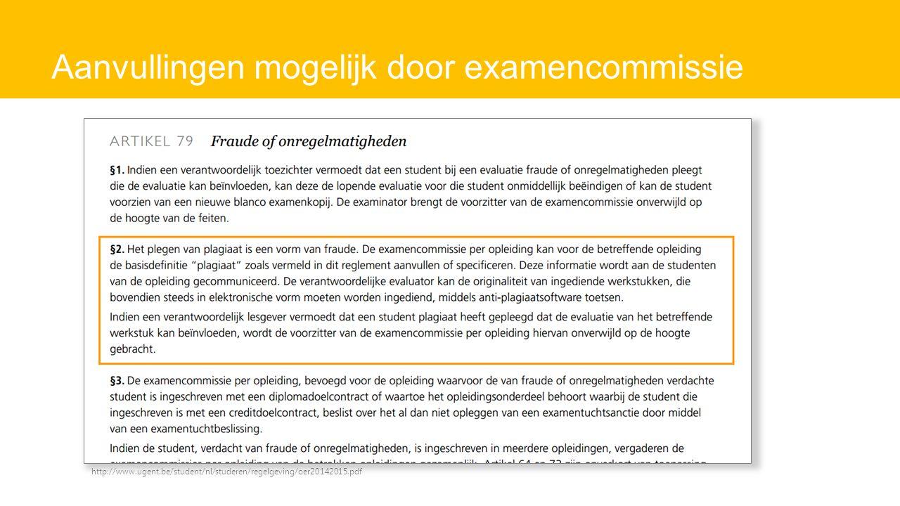 Aanvullingen mogelijk door examencommissie http://www.ugent.be/student/nl/studeren/regelgeving/oer20142015.pdf