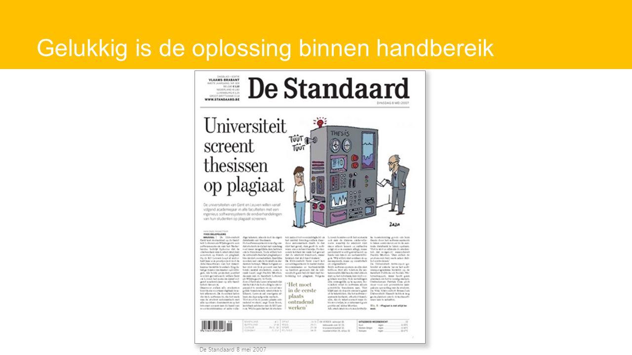 Gelukkig is de oplossing binnen handbereik De Standaard 8 mei 2007