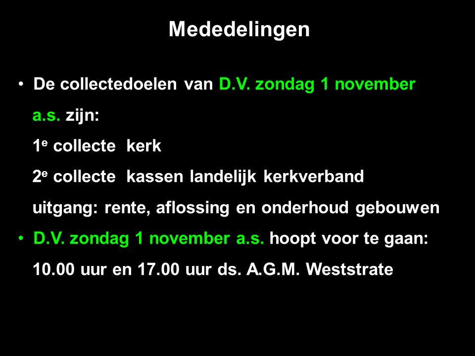 Mededelingen De collectedoelen van D.V. zondag 1 november a.s.