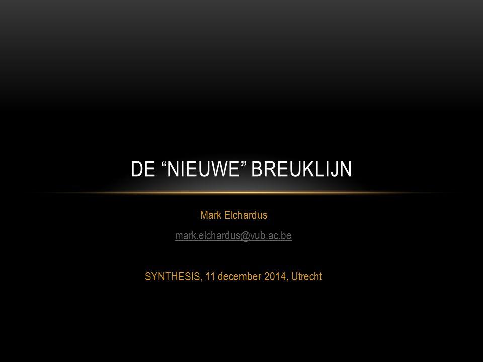 """Mark Elchardus mark.elchardus@vub.ac.be SYNTHESIS, 11 december 2014, Utrecht DE """"NIEUWE"""" BREUKLIJN"""