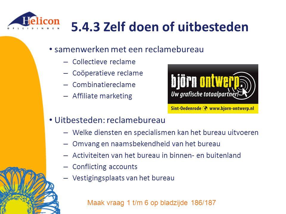 5.4.3 Zelf doen of uitbesteden samenwerken met een reclamebureau – Collectieve reclame – Coöperatieve reclame – Combinatiereclame – Affiliate marketin