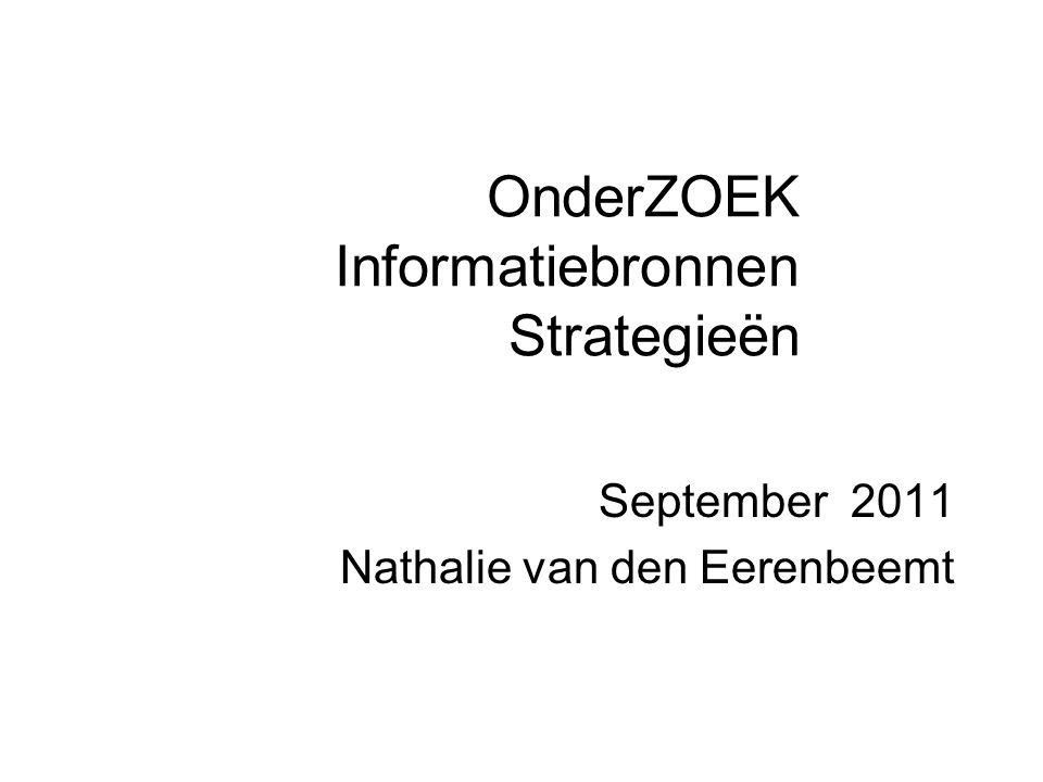 OnderZOEK Informatiebronnen Strategieën September 2011 Nathalie van den Eerenbeemt