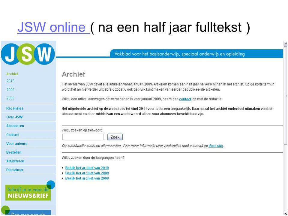 JSW online JSW online ( na een half jaar fulltekst )
