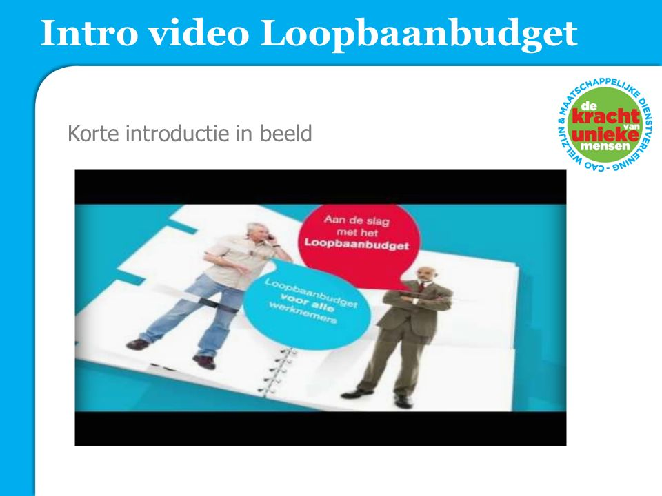 Korte introductie in beeld Intro video Loopbaanbudget